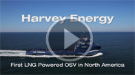 Harvey Energy - First LNG Powered OSV in North America